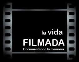 la vida filmada documentando la memoria